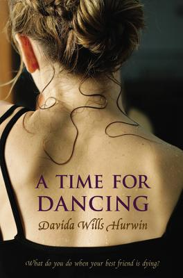 A Time for Dancing By Hurwin, Davida Wills